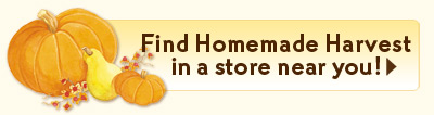 Find Homemade Harvest in a store near you!