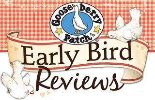 Early Bird Reviews | Gooseberry Patch