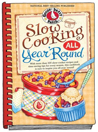 Slow Cooking All Year Round cookbook from Gooseberry Patch