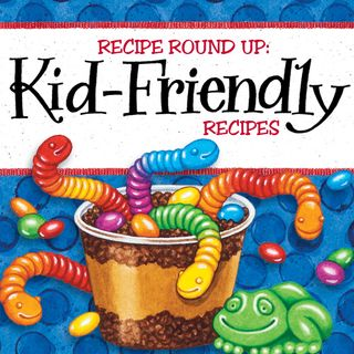 Kid Friendly Recipe Round-Up   Gooseberry Patch