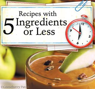 5 Ingredients or Less | Gooseberry Patch Recipe Round Up