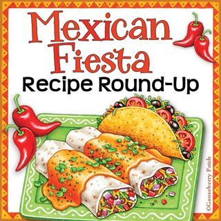 Gooseberry Patch Mexican Fiesta Recipe Round-Up