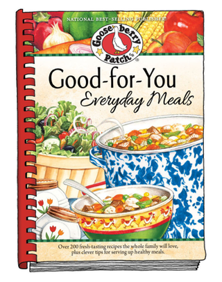 $3.99 eBook: Good-For-You Everyday Meals from Gooseberry Patch - This week only!