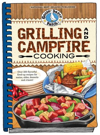 Gooseberry Patch Grilling & Campfire Cooking Cookbook