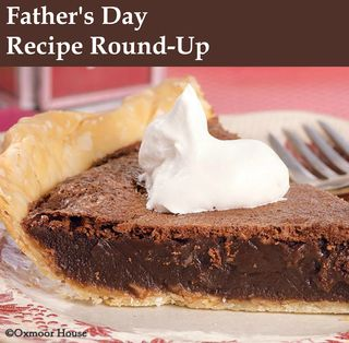 Gooseberry Patch Father's Day Recipe Round-Up | Share Dad's favorites or find a new recipe to try!