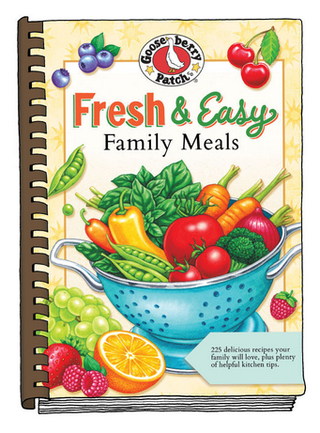 Fresh & Easy Family Meals from Gooseberry Patch