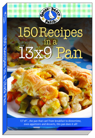 150 Recipes in a 13x9 Pan - a new cookbook from Gooseberry Patch