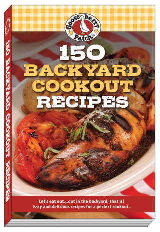 150 Backyard Cookout Recipes | Just $2.99 this week from Gooseberry Patch!