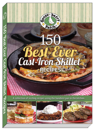 150 Best-Ever Cast Iron Skillet Recipes from Gooseberry Patch